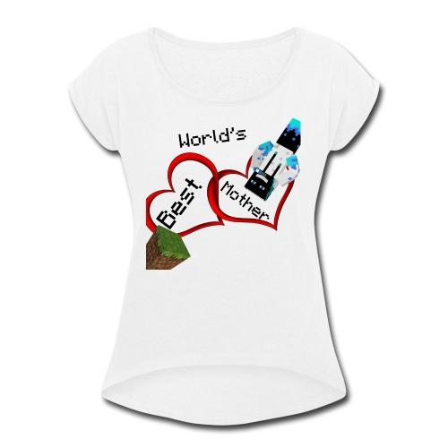 Worlds Best Mother - Women's Roll Cuff T-Shirt