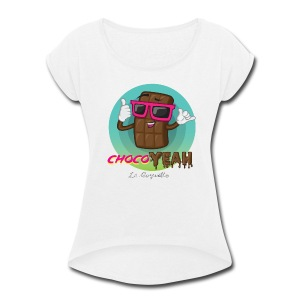 ChocoYEAH - Women's Roll Cuff T-Shirt