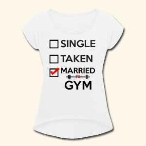 MARRIED TO GYM - Women's Roll Cuff T-Shirt
