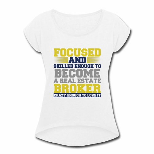 FOCU$ED - Women's Roll Cuff T-Shirt