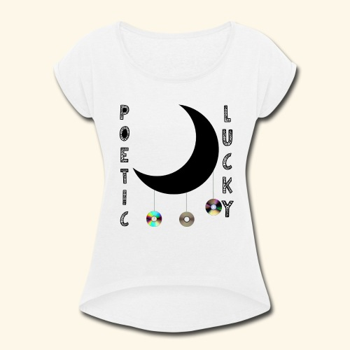Poetic Lucky - Women's Roll Cuff T-Shirt