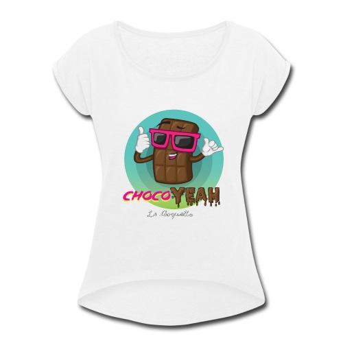 ChocoYEAH - Women's Roll Cuff T-Shirt