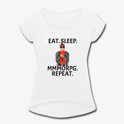 GRM Adrian MMORPG Mantra - Women's Roll Cuff T-Shirt