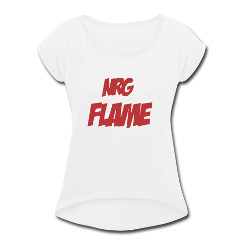 Flame For KIds - Women's Roll Cuff T-Shirt