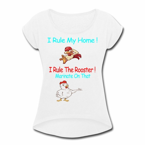 I Rule - Women's Roll Cuff T-Shirt
