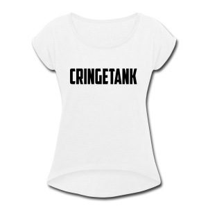 CringeTank's Masterpiece - Women's Roll Cuff T-Shirt