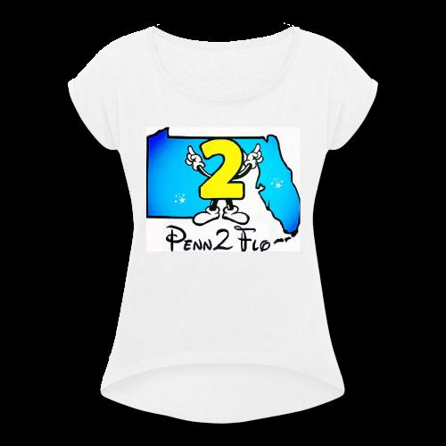 Penn2Flo - Women's Roll Cuff T-Shirt