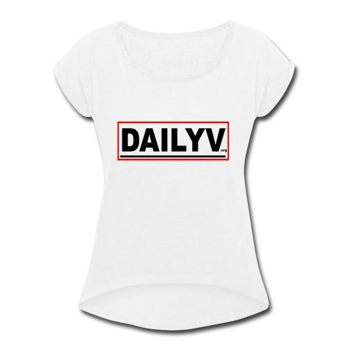 DAILYV.ORG - Women's Roll Cuff T-Shirt