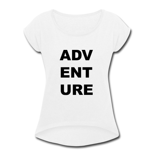 Adventure - Women's Roll Cuff T-Shirt