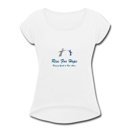 Rise for Hope - Women's Roll Cuff T-Shirt