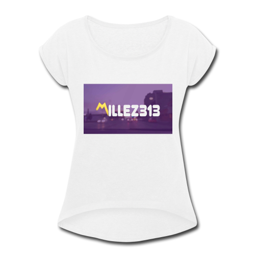 Millez313 with background Tee - Women's Roll Cuff T-Shirt