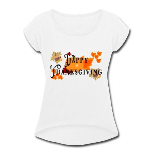 Happy Thanksgiving greeting card - Women's Roll Cuff T-Shirt