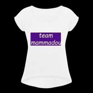 team mammadou! - Women's Roll Cuff T-Shirt