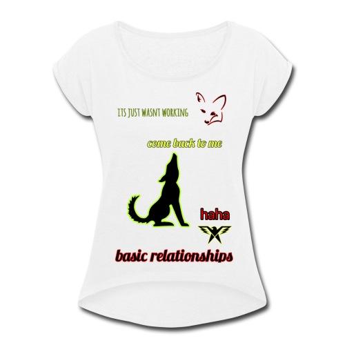 pet relationships - Women's Roll Cuff T-Shirt