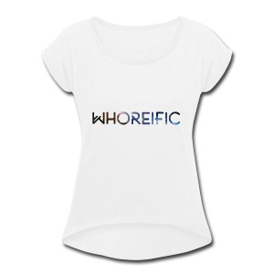 WHOREific galaxy - Women's Roll Cuff T-Shirt