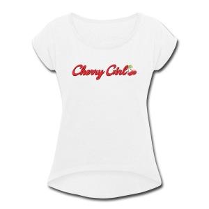 Cherry Girl - Women's Roll Cuff T-Shirt