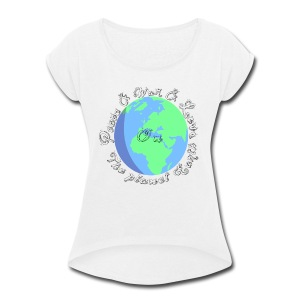 Peace and war and love on the planet earth - Women's Roll Cuff T-Shirt