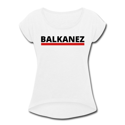 BALKANEZ BLACK - Women's Roll Cuff T-Shirt