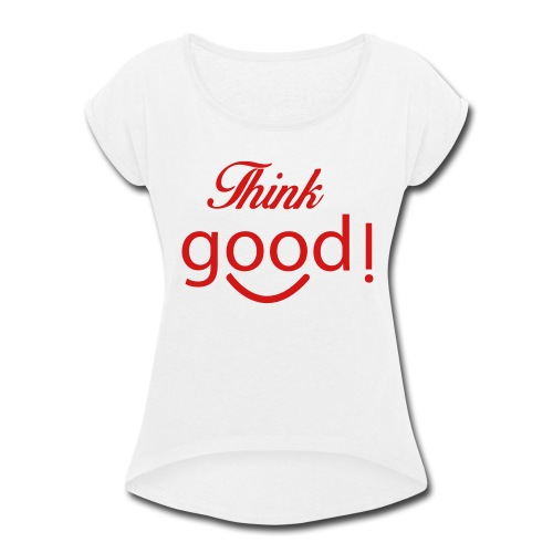its a image about positivity. - Women's Roll Cuff T-Shirt
