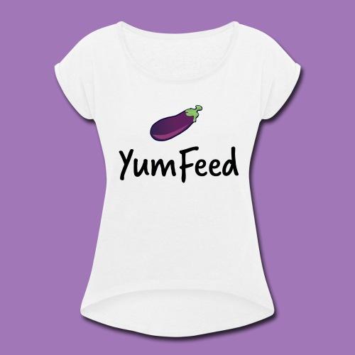 YumFeed logo - Women's Roll Cuff T-Shirt
