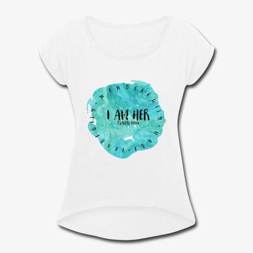 I AM HER - Women's Roll Cuff T-Shirt