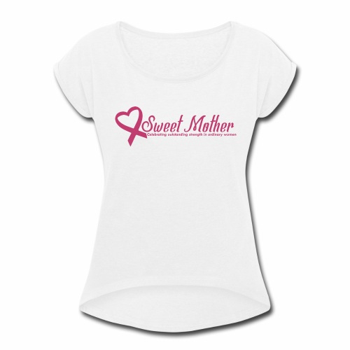 SweetMother - Women's Roll Cuff T-Shirt