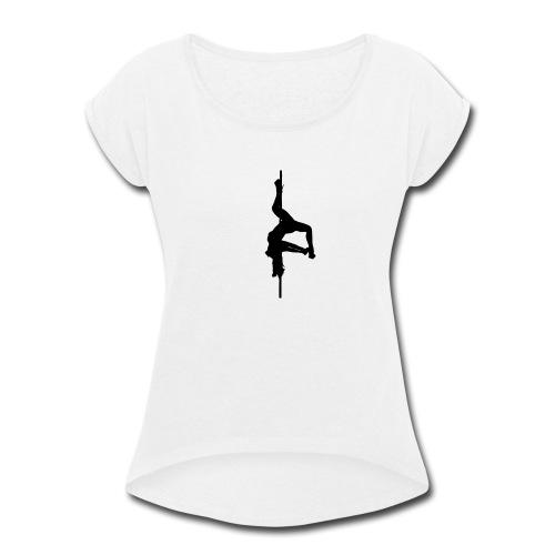 Inverted Pole Dancer - Women's Roll Cuff T-Shirt