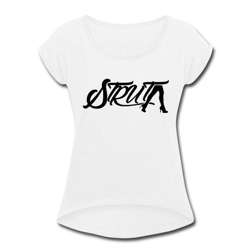 STRUT Logo (with Black Text) - Women's Roll Cuff T-Shirt