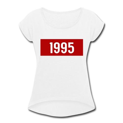 year 1995 - Women's Roll Cuff T-Shirt