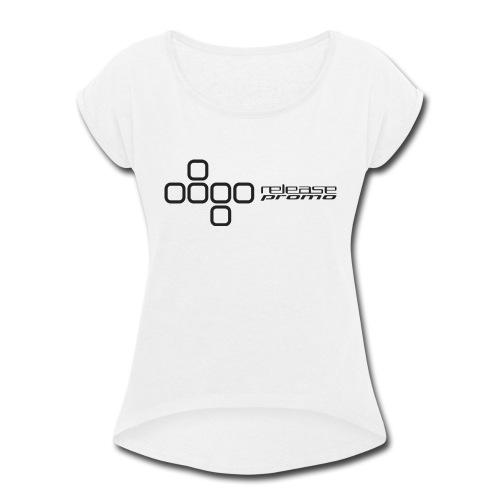 Release Promo - Women's Roll Cuff T-Shirt