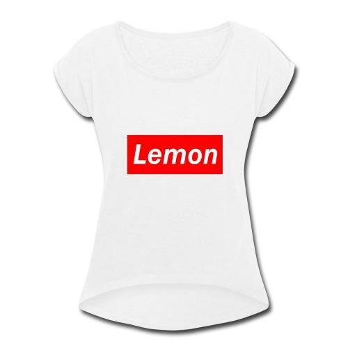 Lemon - Women's Roll Cuff T-Shirt