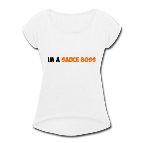 SAUCEBOSS - Women's Roll Cuff T-Shirt