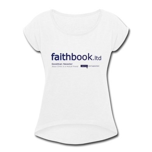 faithbook LTD - Women's Roll Cuff T-Shirt
