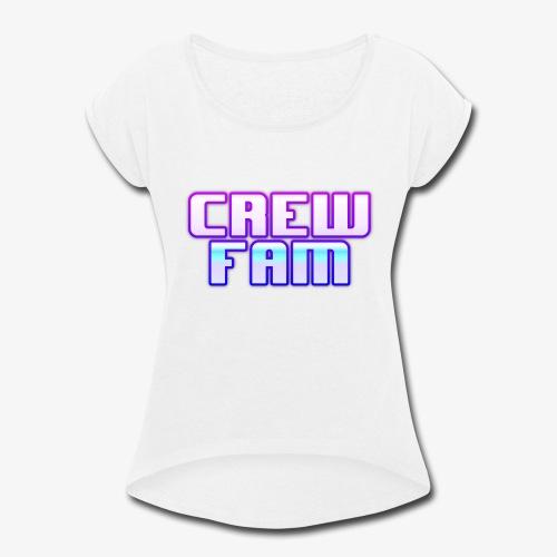 THE CREW FAM MERCHANDISE - Women's Roll Cuff T-Shirt
