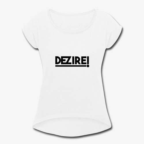 Dezire BLACK - Women's Roll Cuff T-Shirt