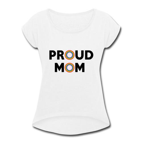 Proud Mom black - Women's Roll Cuff T-Shirt