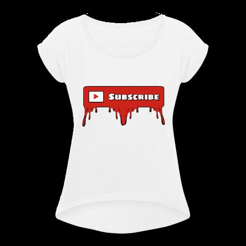 Dripping Subs - Women's Roll Cuff T-Shirt