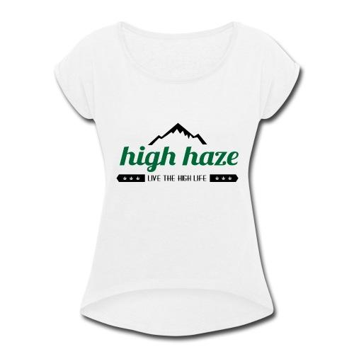 High Haze Logo (High Contrast) - Women's Roll Cuff T-Shirt