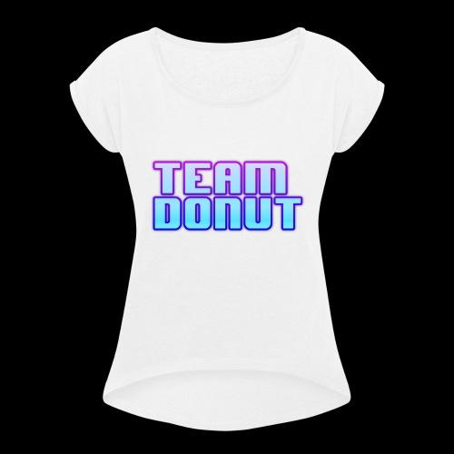TEAM DONUT - Women's Roll Cuff T-Shirt