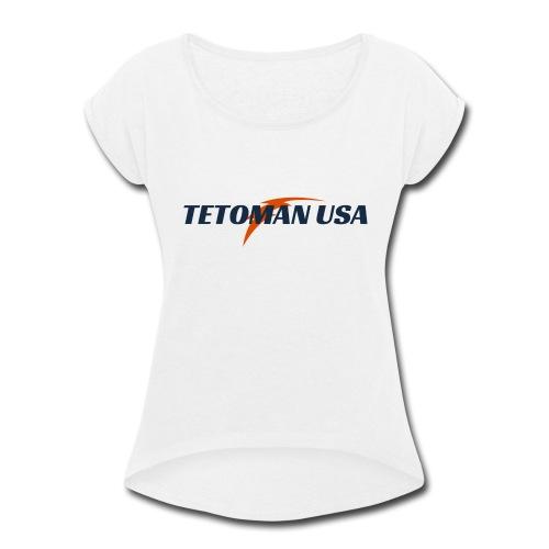 Tetoman USA! No Exceptions!!! - Women's Roll Cuff T-Shirt