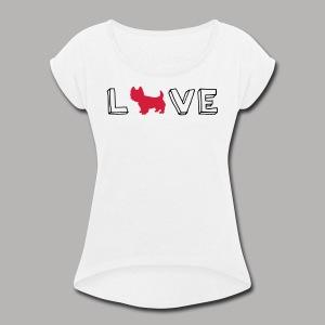Westie Love - Women's Roll Cuff T-Shirt