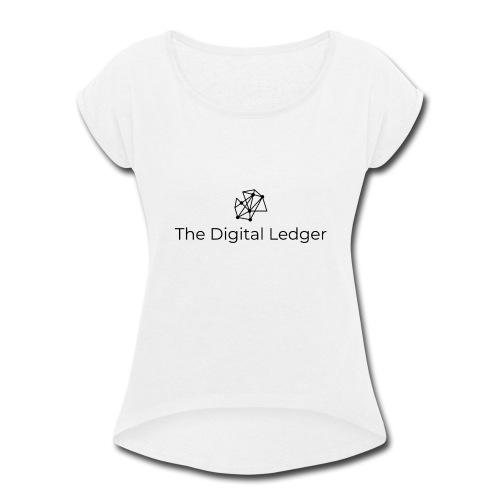 The Digital Ledger logo Black - Women's Roll Cuff T-Shirt
