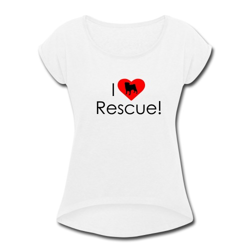 I Heart Rescue Pug - Women's Roll Cuff T-Shirt