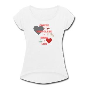 COFFEE CHOCO WINE LIFE - Women's Roll Cuff T-Shirt
