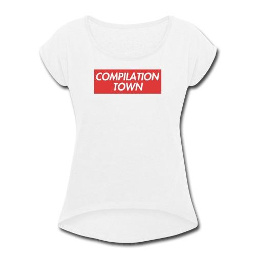 Compilation Town Supreme Parody Merch - Women's Roll Cuff T-Shirt