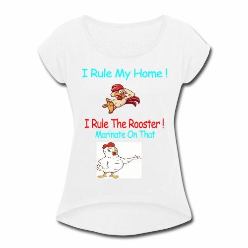 I Rule - Women's Roll Cuff T-Shirt