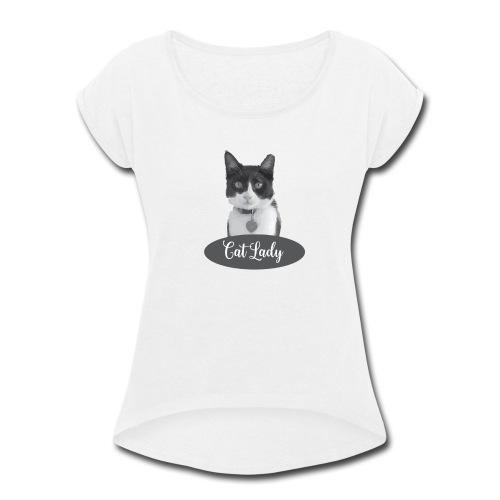 Cat lady - Women's Roll Cuff T-Shirt