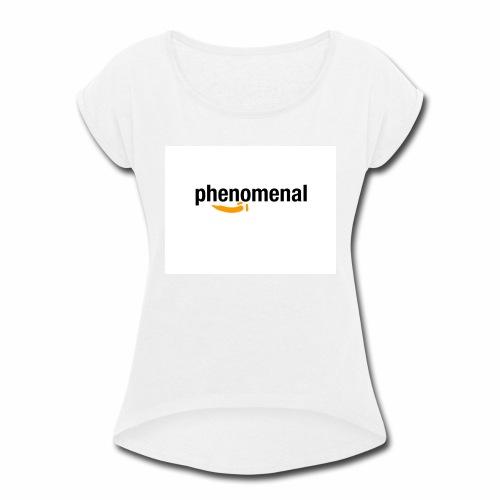 Phenomezon - Women's Roll Cuff T-Shirt