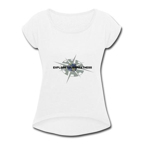 ExploreYourGreatness black logo - Women's Roll Cuff T-Shirt