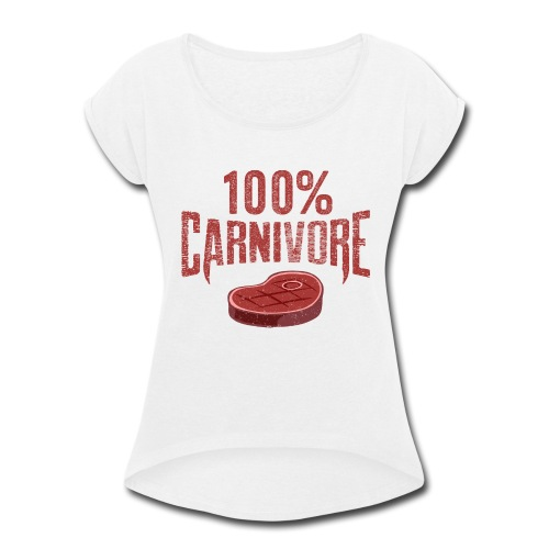 100% Carnivore - Women's Roll Cuff T-Shirt